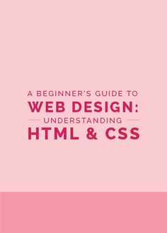 A Beginner's Guide to Web Design: Understanding HTML & CSS - The Elle & Company Collaborative