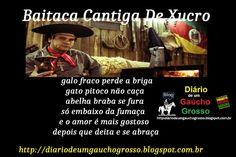 Diário de um Gaúcho Grosso: BAITACA...CANTIGA DE XUCRO