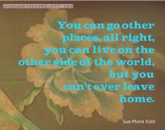 Coming home quote from Sue Monk Kidd