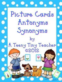 Picture Cards for Antonyms and Synonyms