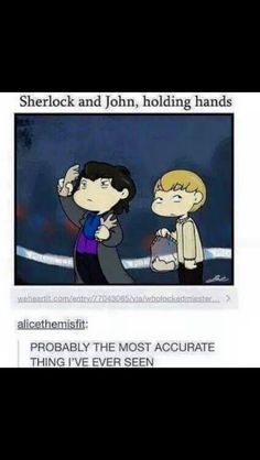 Someone asked me to draw her a picture of John and Sherlock holding hands (she ships johnlock, I ship sherolly) so I just showed her this post..
