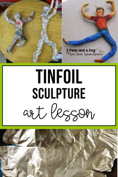 Sculpture Art Lesson - 2 Peas and a Dog Try this engaging Tinfoil Sculpture art lesson with your middle school students from the 2 Peas and a Dog.Try this engaging Tinfoil Sculpture art lesson with your middle school students from the 2 Peas and a Dog. Middle School Art Projects, Art Projects For Adults, Toddler Art Projects, Art Lessons For Kids, Art Lessons Elementary, Art School, Middle School Crafts, School Projects, School Classroom