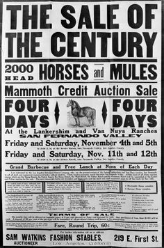 """Notice of an auction to be held November 4-5, 11-12, 1910 where ranches around the San Fernando Valley were consolidating their livestock for sale. It reads, """"The new owners are laying out townsites and boulevards and this stock and ranch equpment must be off the ranch by November 15th."""" Sam Watkins Fashion Stables in Los Angeles was the auctioneer."""