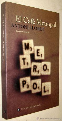 """Antoni Lloret. """"El Cafè Metropol"""". Editorial La Magrana Editorial, Coding, Programming"""
