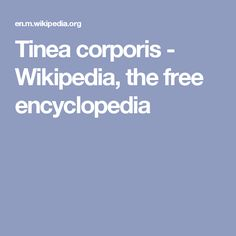 Tinea corporis - Wikipedia, the free encyclopedia