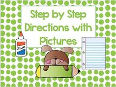 Step by Step Directions with Pictures!!  Includes 4 colors for numbers : blue, green, orange, and purple (1-4)Directions with pictures:Write (x2)Write NameColor (crayon and marker)Work QuietlycutGlue (stick and bottle)Pack UpClean Up (garbage, hand sanitizer, wipes)Eat (boy and girl)Hand InSee Teacher x3ComputerUnpackCheckRead x2Go HomeSit Down
