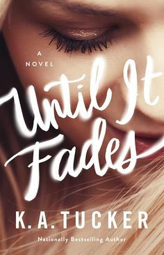 Until It Fades by K.A. Tucker  Cover Reveal