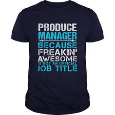 PRODUCE MANAGER T Shirts, Hoodie