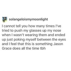 This is something every glasses wearer deals with all the time Imagine wearing glasses all your life and suddenly getting contacts and wearing those, the amount of times that happens. Exhibit A: mE Percy Jackson Characters, Percy Jackson Memes, Percy Jackson Fandom, Solangelo, Percabeth, Jason Grace, Trials Of Apollo, Rick Riordan Books, Heroes Of Olympus