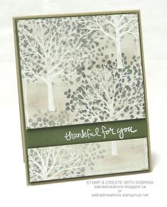 hand crafted card from Stamp & Create With Sabrina ... Sheltering Tree ... a forest of white barked trees (birch?) ... split panel design leaves room for the sentiment .. luv Sabrina's artistry!!