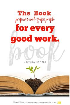 The Book: a #devotional for #writers based on 2 Tim 3:17 with Word Wise at Nonprofit Copywriter #WritingTips #WritingABook Start Writing, Writing A Book, Writing Tips, 2 Timothy 3, Biblical Inspiration, Copywriter, Strategic Planning, Writing Resources, Scripture Verses