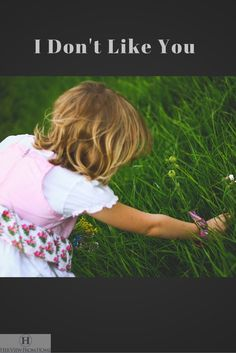 """Her View from Home blog post about dealing with the toddler that announces, """"I don't like you."""""""