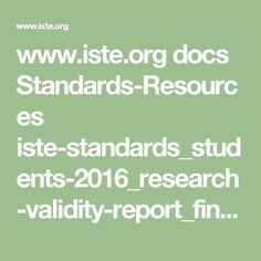 www.iste.org docs Standards-Resources iste-standards_students-2016_research-validity-report_final.pdf?sfvrsn=0.0680021527232122