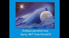 Endless parental love. Spray art by Ivan Perončík