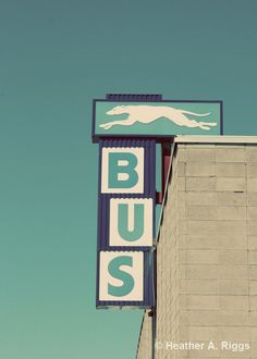 Greyhound Bus Sign Vintage travel blue teal white by shyphotog Cinque Terre, Bus City, Wanderlust, Bus Travel, Roadside Attractions, Bus Station, Busses, Vintage Travel, Vintage Signs