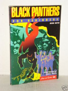 Black Panthers for Beginners, profiles Huey Newton, Bobby Seale, Elaine Brown