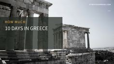 HOW MUCH: 10 Days in Greece – atwoyearbreak