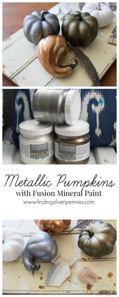 Metallic Pumpkins How to Make them with Fusion Mineral Paint