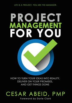 Project Management for You: How to Turn Your Ideas Into Reality, Deliver On Your Promises, and Get Things Done:Amazon:Kindle Store