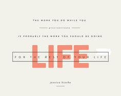 FOR LIFE Art Print by Jessie Kay. The work you do while you procrastinate, is probably the work you should be doing for the rest of your life. Modern, bold, design and typography. Web Design, Type Design, Layout Design, Print Design, Art Print, Print Layout, Clean Design, Typography Letters, Graphic Design Typography