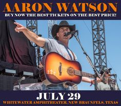 Aaron Watson in New Braunfels at WhiteWater Amphitheater on July 29. More about this event here https://www.facebook.com/events/217131335452067/