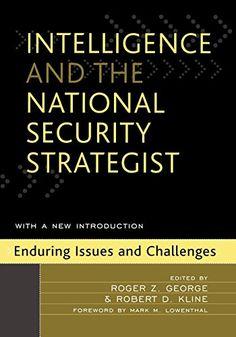 Intelligence and the National Security Strategist: Enduri... https://www.amazon.com/dp/0742540391/ref=cm_sw_r_pi_dp_gTnLxbW9E6E3P