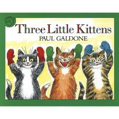 Three Little Kittens - (Paul Galdone Classics) by Paul Galdone (Paperback) Three Little, Mother Goose, Little Kittens, Retelling, Storytelling, The Book, Mistakes, Mittens, Classic