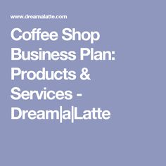 Writing a Coffee Shop Business Plan Series. How to write the Products & Services section for your coffee shop or other business. Coffee Shop Business Plan, Simple Business Plan, Start Up Business, Business Planning, Business Advice, Starting A Coffee Shop, Opening A Coffee Shop, Opening A Bakery, Coffee Truck