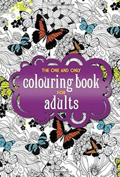 The One and Only Colouring Book for Adults, http://www.amazon.com/dp/1907912770/ref=cm_sw_r_pi_awdm_ytyhvb1AGKV61