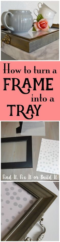 How to turn a frame into a tray. DIY decorative tray. DIY home decor. Thrift store finds turned to decor.