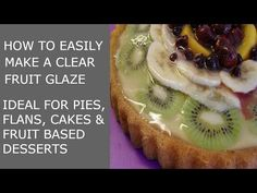 This short video will show you how to easily make a clear fruit glaze, for giving your fruit tarts, flans, pies and cakes a shiny finish. The glaze also seal. Clear Glaze Recipe, Easy Glaze Recipe, Tart Recipes, Fruit Recipes, Dessert Recipes, Syrup Recipes, Dessert Ideas, Fruit Flan Recipe, Desert Recipes