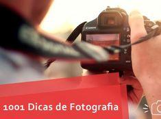 Dicas para tirar fotos Perfeitas 1001 Dicas De Fotografia! Ebook