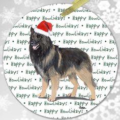 """Belgian Tervuren """"Happy Howlidays"""" Ornament"""