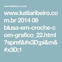 www.katiaribeiro.com.br 2014 08 blusa-em-croche-com-grafico_22.html?spref=pi&m=1