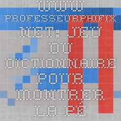 www.professeurphifix.net: jeu du dictionnaire pour montrer la périphrase et la préciosité du 17e