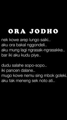 puisi jawa Ora Jodho Quotes Lucu, Bae Quotes, Tumblr Quotes, Heart Quotes, People Quotes, Words Quotes, Study Motivation Quotes, Funny Relatable Quotes, Postive Quotes