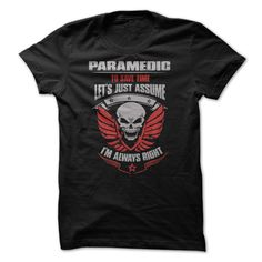 "Are you bold (and honest) enough to wear it? ""Awesome Paramedic Shirt"""