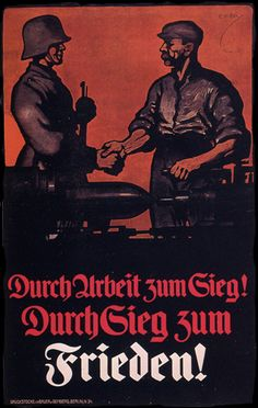 """Through work to victory, through victory to peace"". Ww1 Posters, Political Posters, Berlin, German Stamps, Nazi Propaganda, World War One, Vintage Advertisements, Germany, Wwii"