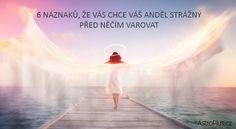 6 náznaků, že vás chce váš anděl strážný před něčím varovat | AstroPlus.cz Tarot, Feng Shui, Relax, Disney Characters, Health, Travel, Learning, Astrology, Viajes