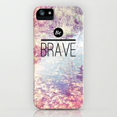Be Brave iPhone & iPod Case by Olivia Joy StClaire - $35.00 samsung case, phone case, quote, typography, design, tech, accessory