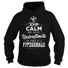 Awesome Tee FITZGERALD Keep Calm And Nerver Undererestimate The Power of a FITZGERALD T-Shirts