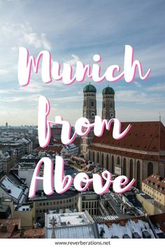 Munich from Above: Neues Rathaus Observation Deck - Reverberations Amazing Destinations, Travel Destinations, City Break Holidays, Travel Tips For Europe, Plan Your Trip, European Travel, Germany Travel, Munich, Travel Inspiration