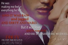 Dirty Filthy Rich Love by Laurelin Paige Filthy Rich, Teaser, Good Books, Romance, In This Moment, Love, Feelings, Reading, How To Make