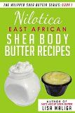 Free Kindle Book -  [Health & Fitness & Dieting][Free] Nilotica [East African] Shea Body Butter (The Whipped Shea Butter Series Book 1) Check more at http://www.free-kindle-books-4u.com/health-fitness-dietingfree-nilotica-east-african-shea-body-butter-the-whipped-shea-butter-series-book-1/