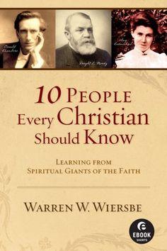 10 People Every Christian Should Know--  Matthew Henry  Jonathan Edwards  John Henry Newman  J. B. Lightfoot  J. Hudson Taylor  Charles H. Spurgeon  Dwight L. Moody  Amy Carmichael  Oswald Chambers  A. W. Tozer