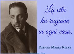 Tutto Per Tutti: RENé KARL WILHELM JOHANN JOSEF MARIA RILKE (Praga, 04 dicembre 1875 – Montreux, 29 dicembre 1926) ... Piccoli pensieri della notte…per riflettere, per meditare, per pensare…. #aforismi