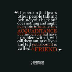 Talk Behind Your Back Quotes | Blake: The person that hears other people talking behind your back ...