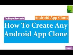 How To Create Any Android App Clone - Hindi Urdu