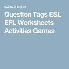 Question Tags ESL EFL Worksheets Activities Games