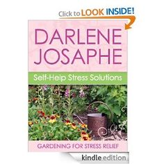 Gardening For Stress Relief (Self-Help Stress Solutions) http://natural-stress-relief-women.com/national-stress-awareness-month-giveaway-april-2013/
